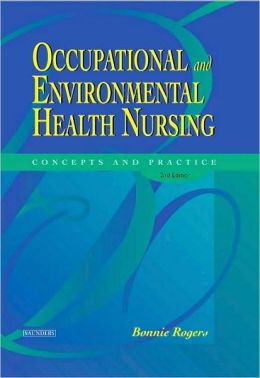 Occupational and Environmental Health Nursing: Concepts and Practice