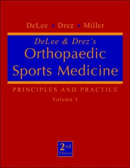 DeLee & Drez's Orthopaedic Sports Medicine: Principles and Practice, 2-Volume Set