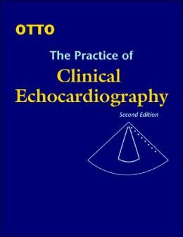 The Practice of Clinical Echocardiography