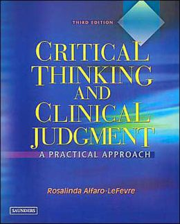 Critical Thinking and Clinical Judgment: A Practical Approach