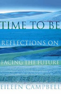 Time to Be: Reflections on Facing the Future