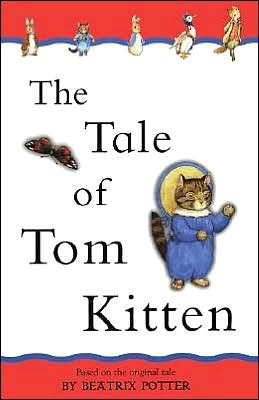 The Tale of Tom Kitten (adapted from the original): Adapted from the original