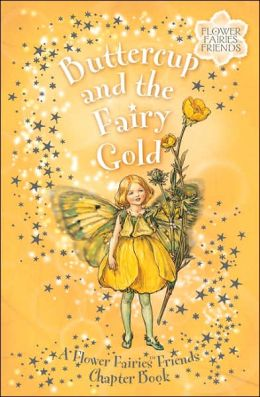 Buttercup and the Fairy Gold: (Flower Fairies Friends Chapter Book Series #5)