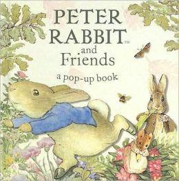 Peter Rabbit and Friends: A Pop-up Book: A Pop-up Book