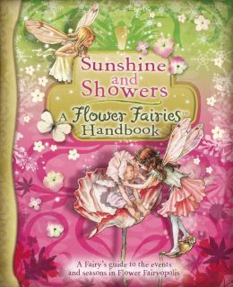Sunshine and Showers: A Flower Fairies Handbook: A Flower Fairies Handbook