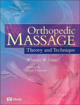 Orthopedic Massage: Theory & Technique