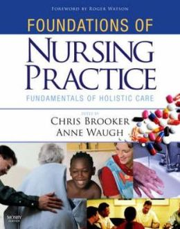 Foundations of Nursing Practice: Fundamentals of Holistic Care
