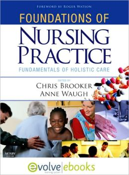 Foundations of Nursing Practice Text and Evolve eBooks Package: Fundamentals of holistic care