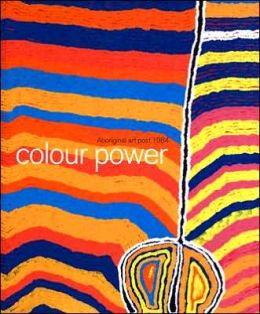 Colour Power: Aboriginal Art Post 1984