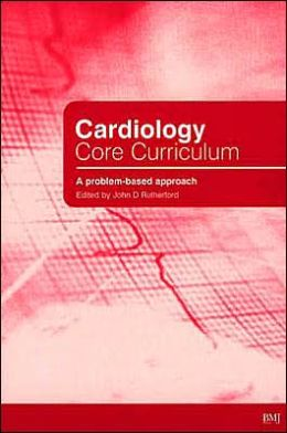 Cardiology Core Curriculum: A Problem-Based Approach