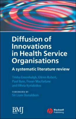 Diffusion of Innovations in Health Service Organisations: A Systematic Literature Review