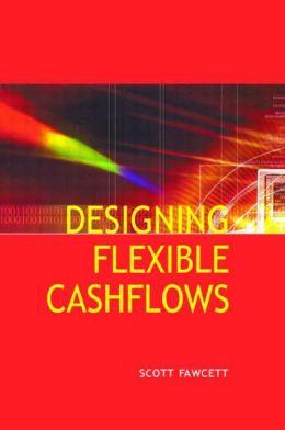 Designing Flexible Cash Flows