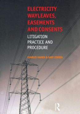 Electricity Wayleaves, Easements and Consents: Litigation, Practice & Procedure