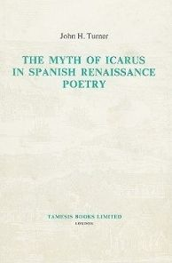 The Myth of Icarus in Spanish Renaissance Poetry