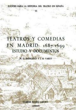Teatros y Comedias en Madrid, 1688-1699: Estudio y Documentos