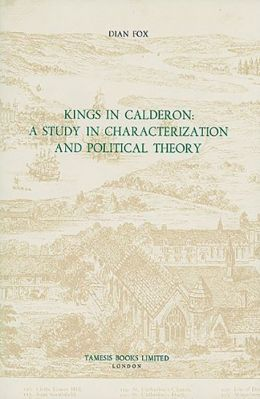 Kings in Calderon: A Study in Characterization and Political Theory