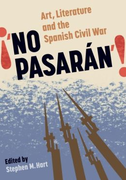 No Pasarán: Art, Literature and the Civil War