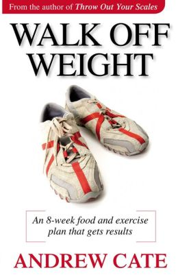 Walk Off Weight: An eight-week walking program for fun, fitness and fat loss