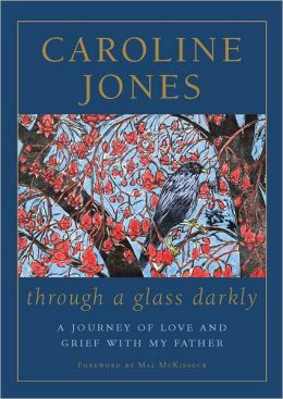 Through a Glass Darkly: A Journey of Love and Grief With My Father