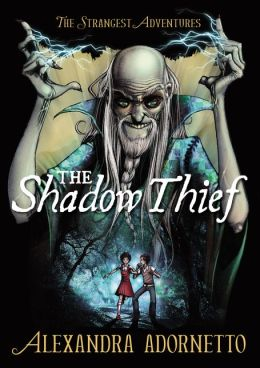 The Shadow Thief (Strangest Adventures Series #1)