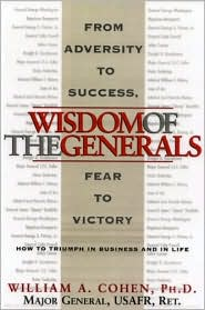 The Wisdom of the Generals: How to Triumph in Business and in Life