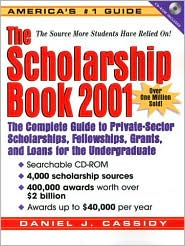 Scholarship Book 2001: The Complete Guide to Private-Sector Scholarships, Fellowships, Grants, and Loans for the Undergraduate
