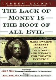 Lack of Money Is the Root of All Evil: Mark Twain's Timeless Wisdom on Money and Wealth for Today's Investor
