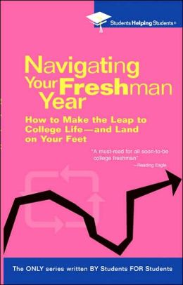 Navigating Your Freshman Year (Students Helping Students Series)