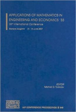 Applications of Mathematics in Engineering and Economics'33: 33rd International Conference