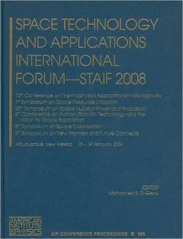 Space Technology and Applications International Forum - STAIF 2008: 12th Conference on Thermophysics Applications in Microgravity