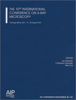 The 10th International Conference on X-Ray Microscopy