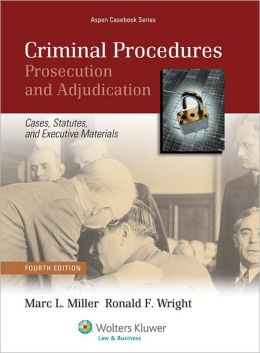 Criminal Procedures: Prosecution & Adjudication, Fourth Edition