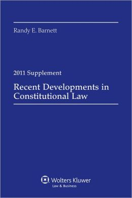 Recent Developments in Constitutional Law, 2011 Case Supplement
