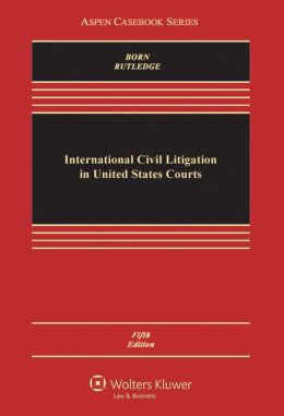 International Civil Litigation in United States Courts, Fifth Edition