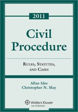 Civil Procedure: Rules Statutes & Cases, 2011 Statutory Supplement