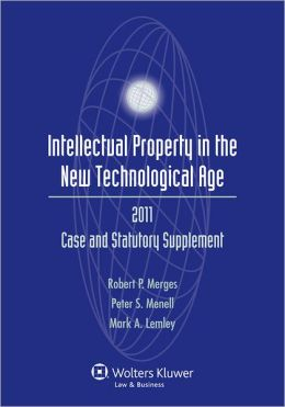 Intellectual Property New Technological Age, 2011 Statutory Supplement