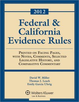 Federal & California Evidence Rules, 2011 Statutory Supplement