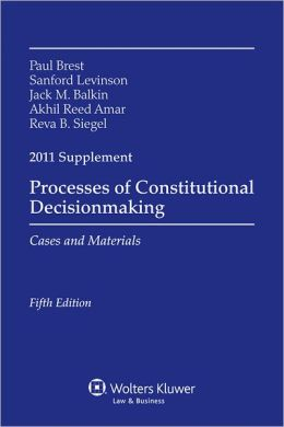 Processes of Constitional Decisionmaking, 2011 Supplement