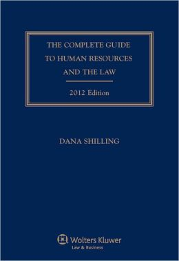 Complete Guide to Human Resources and the Law, 2012 Edition