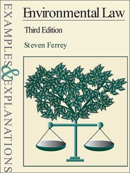 Environmental Law: Examples & Explanations, Second Edition