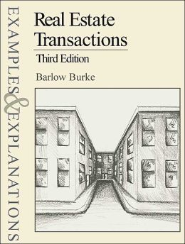 Real Estate Transactions: Examples & Explanations, Third Edition