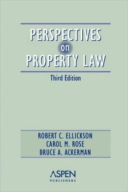 Perspectives On Property Law, Third Edition