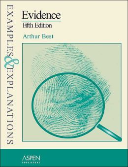 Evidence: Examples & Explanations, Fifth Edition