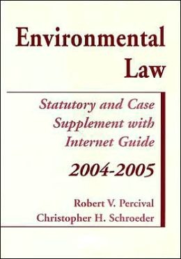 Environmental Law: Statutory Supplement & Internet Guide 2004 Edition