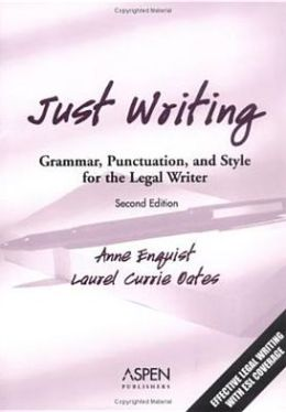 Just Writing: Grammar, Punctuation, and Style for the Legal Writer, Second Edition