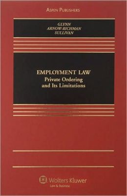 Employment Law: Private Ordering and Limitations
