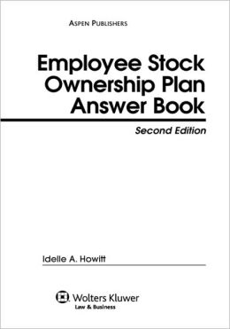 Employee Stock Ownership Plan (Esop) Answer Book, Second Edition