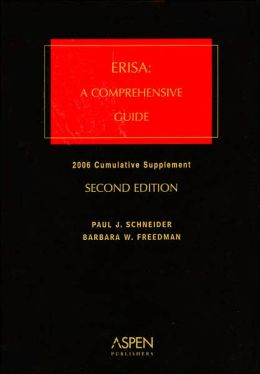 ERISA: A Comprehensive Guide, 2006 Cumulative Supplement