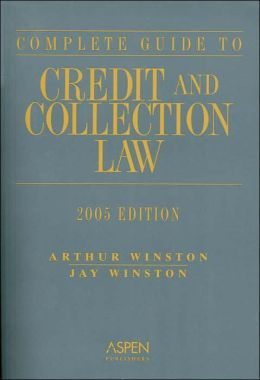 Guide to Credit & Collection Law, 2005 Edition