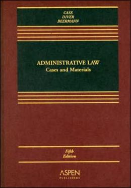 Administrative Law: Cases and Materials, Fifth Edition